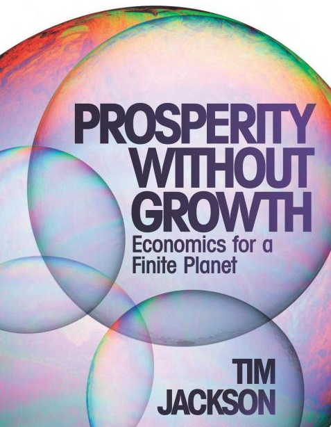 prosperity without growth Growth promotion, for example, has led to an orgy of deregulation that is depleting vital resources and compromising air and water quality one of the 21st century's major challenges will be learning to accommodate capitalism without allowing the climate to suffer unsustainable damage.